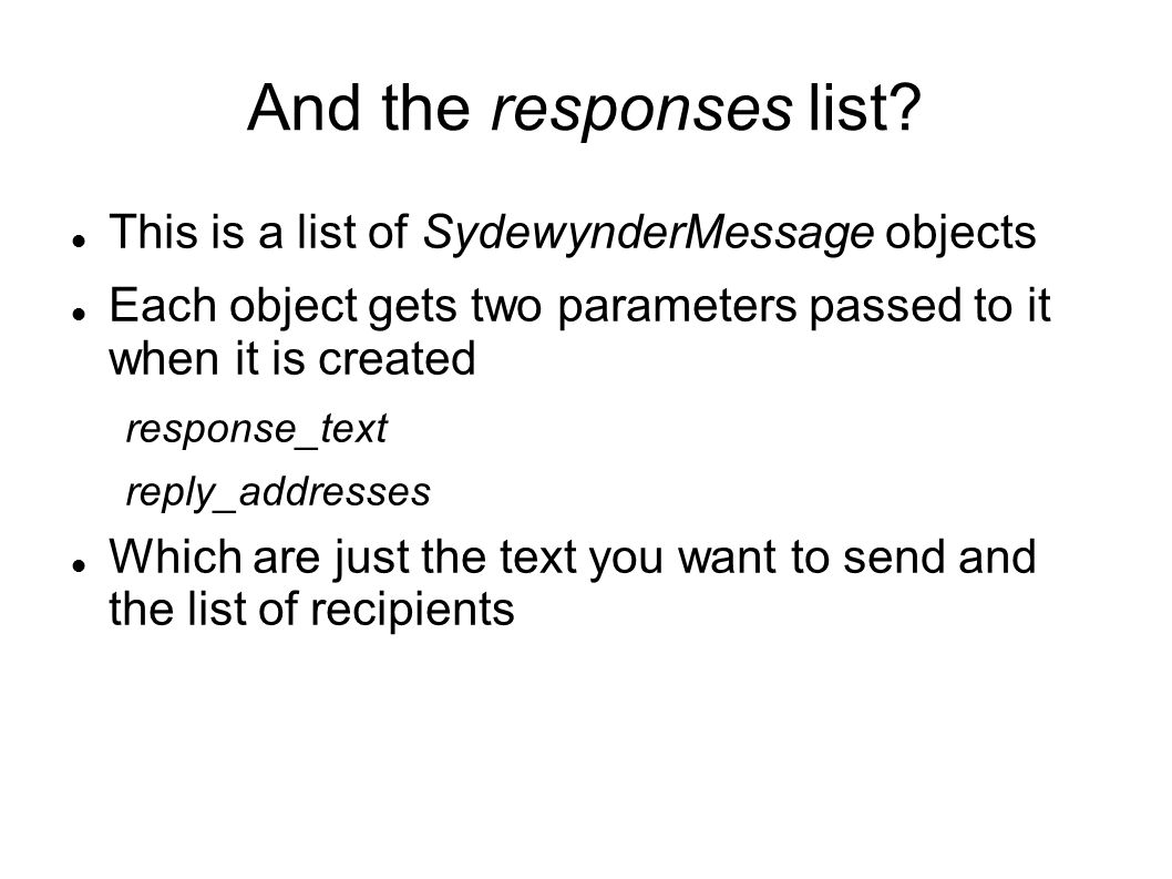 And the responses list.