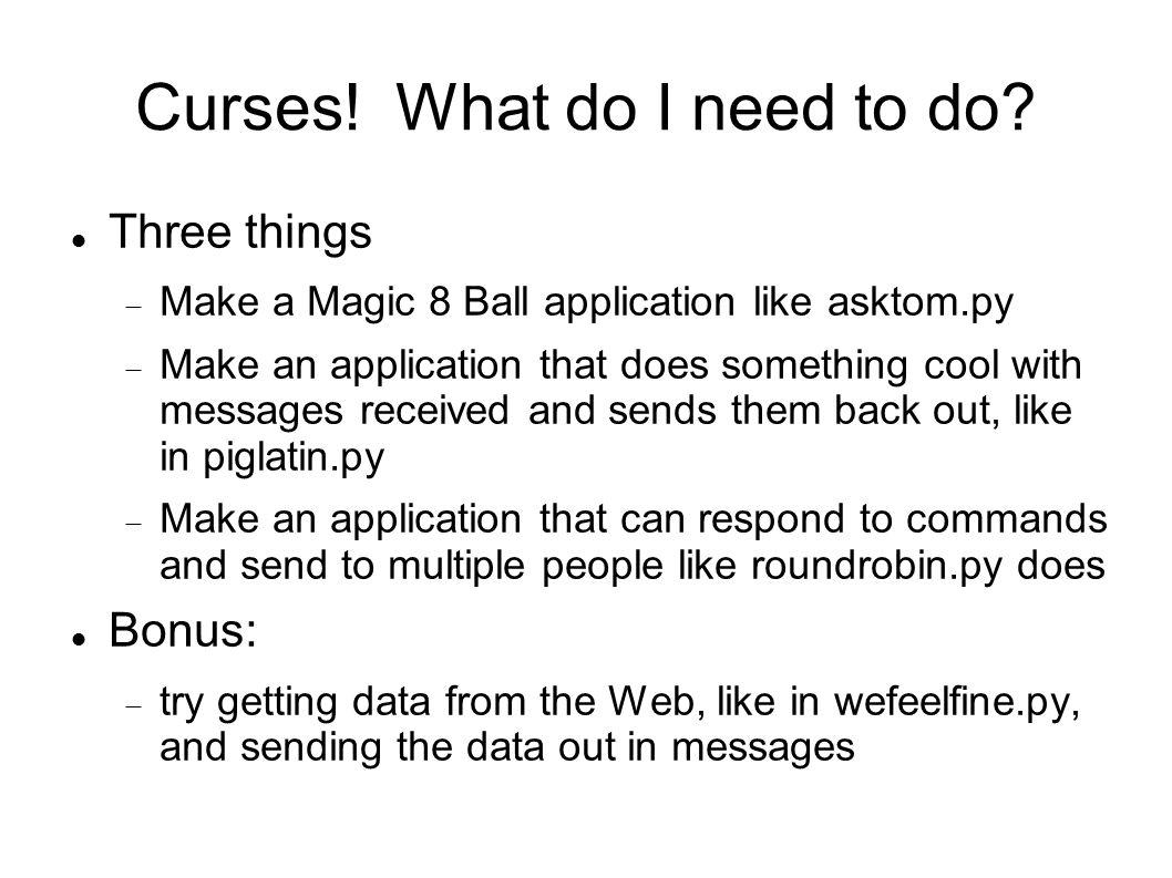 Curses. What do I need to do.