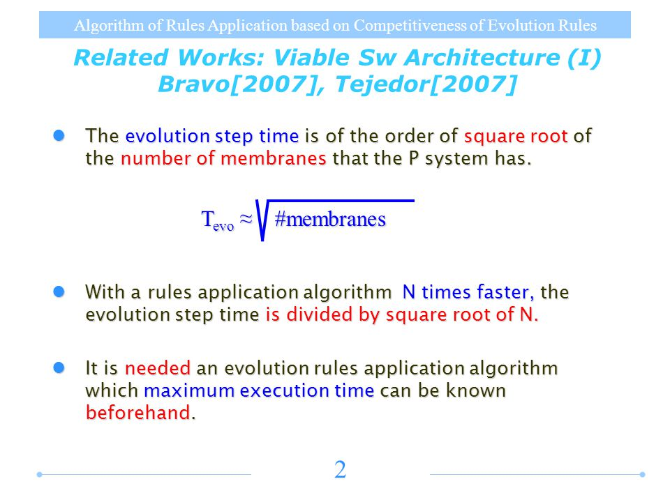 Algorithm of Rules Application based on Competitiveness of Evolution Rules 2 The evolution step time is of the order of square root of the number of membranes that the P system has.