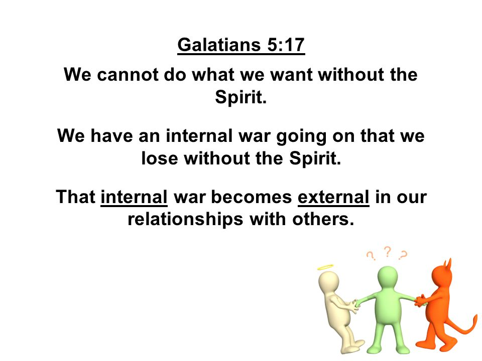 Galatians 5:21 will not inherit The sins listed in vv.
