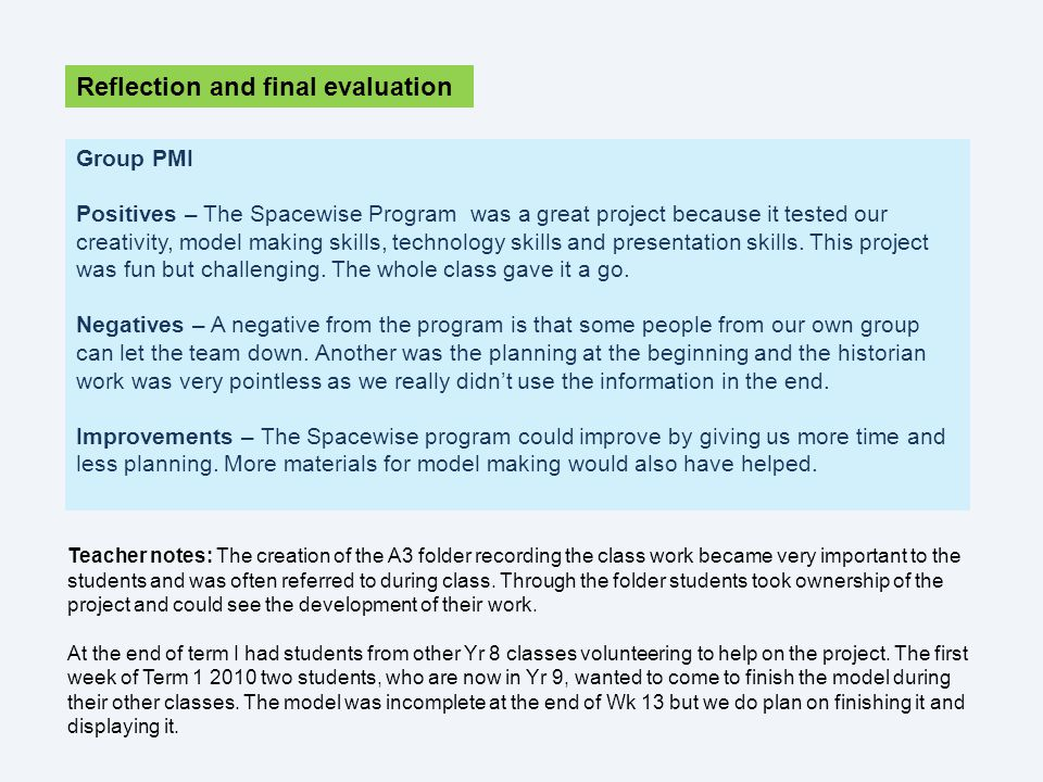Group PMI Positives – The Spacewise Program was a great project because it tested our creativity, model making skills, technology skills and presentation skills.