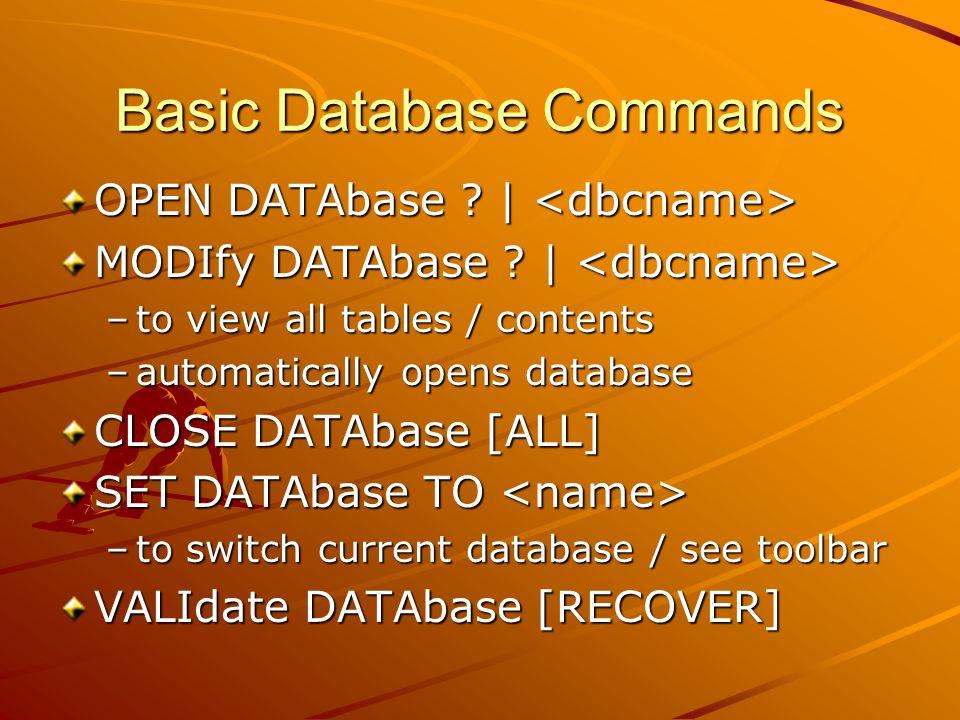 Basic Database Commands OPEN DATAbase . | OPEN DATAbase .