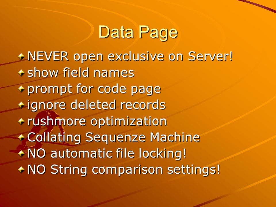 Data Page NEVER open exclusive on Server.