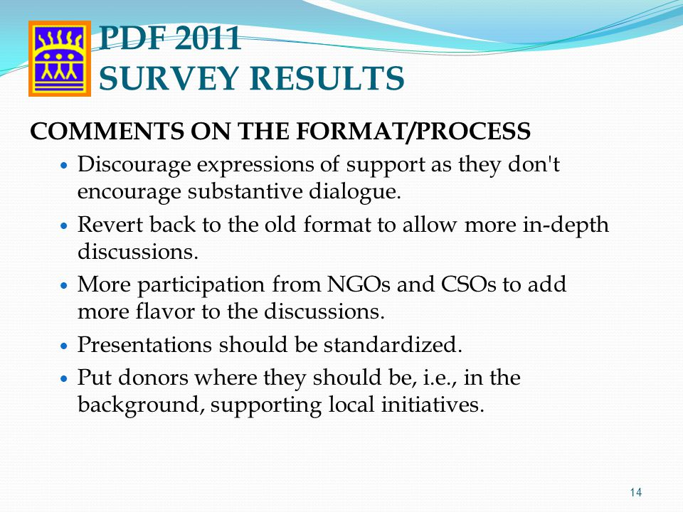 COMMENTS ON THE FORMAT/PROCESS Discourage expressions of support as they don t encourage substantive dialogue.