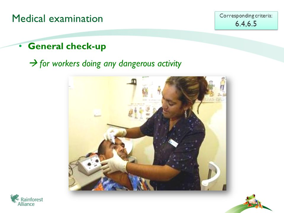 Corresponding criteria: 6.4,6.5 Corresponding criteria: 6.4,6.5 General check-up  for workers doing any dangerous activity Medical examination