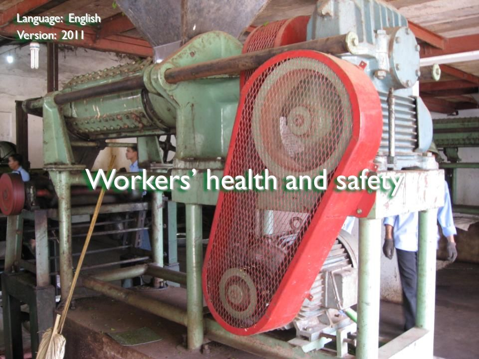 ©2009 Rainforest Alliance Workers' health and safety Language: English Version: 2011