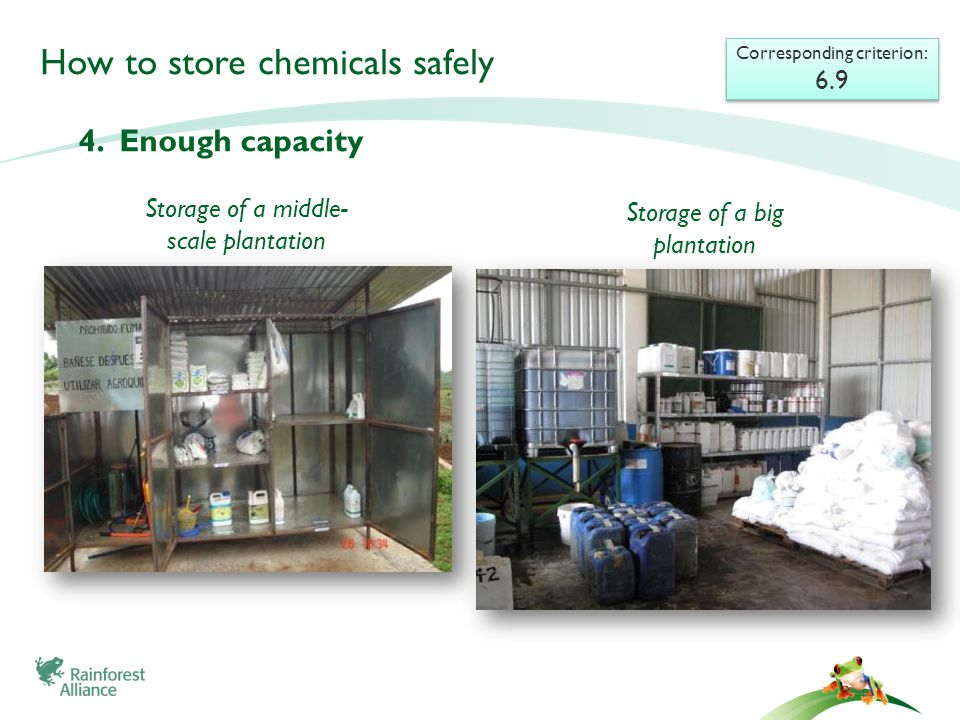 How to store chemicals safely Corresponding criterion: 6.9 Corresponding criterion: 6.9 4.