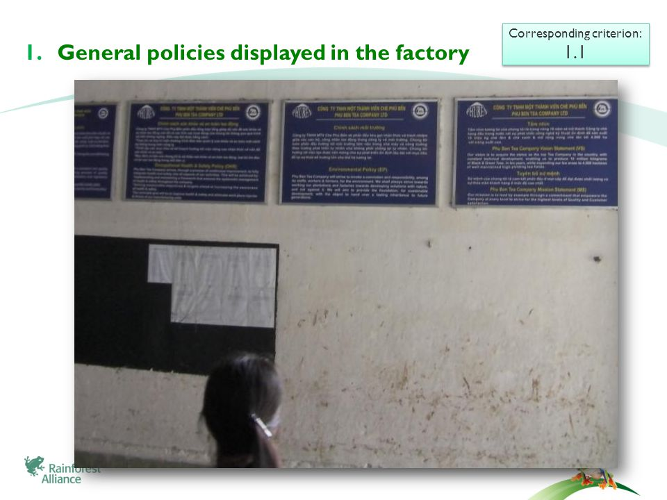 Corresponding criterion: 1.1 Corresponding criterion: 1.1 1.General policies displayed in the factory