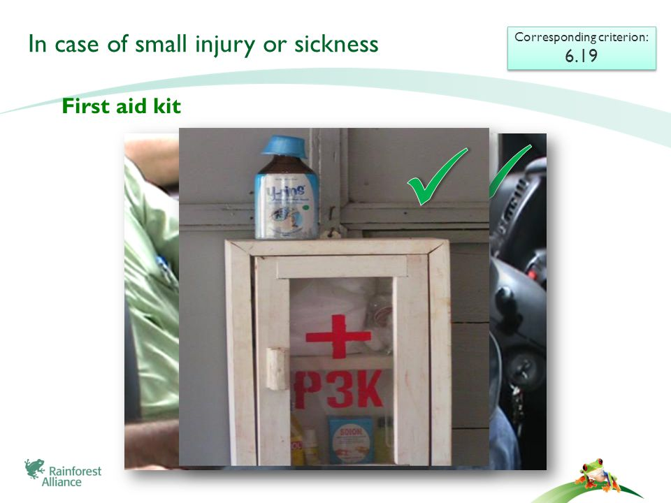 In case of small injury or sickness Corresponding criterion: 6.19 Corresponding criterion: 6.19 First aid kit
