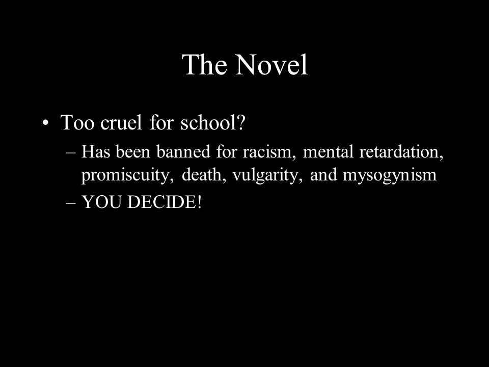 The Novel Too cruel for school.