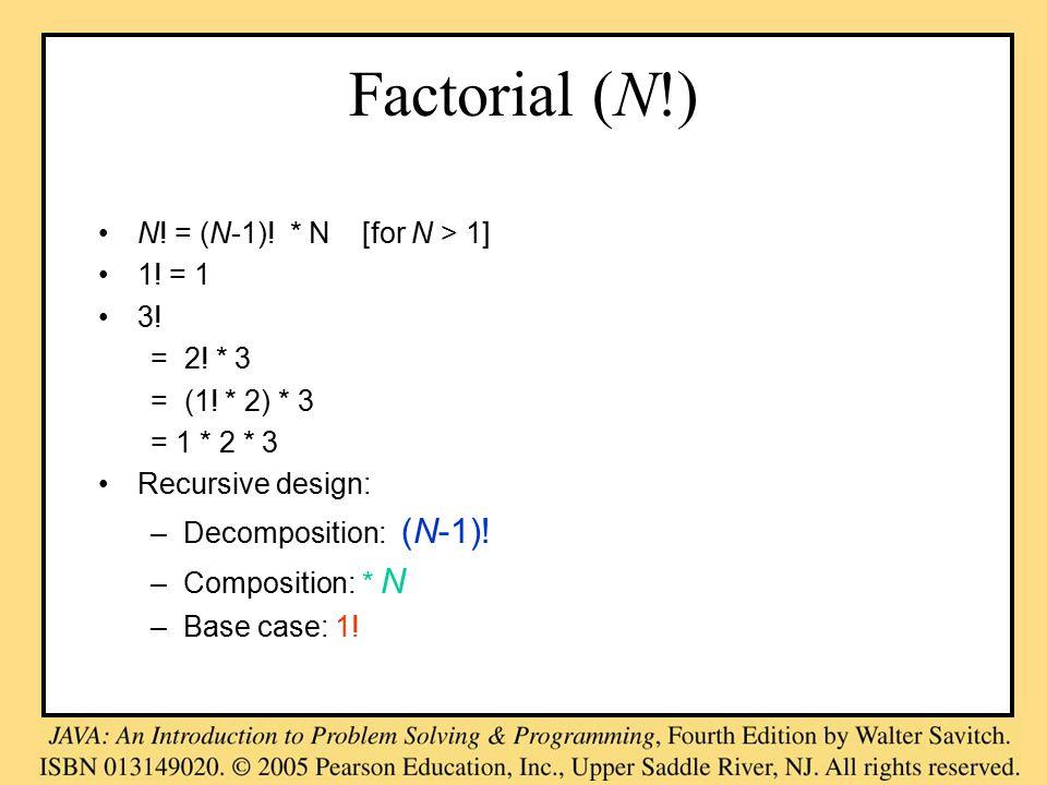 Factorial (N!) N. = (N-1). * N [for N > 1] 1. = 1 3.