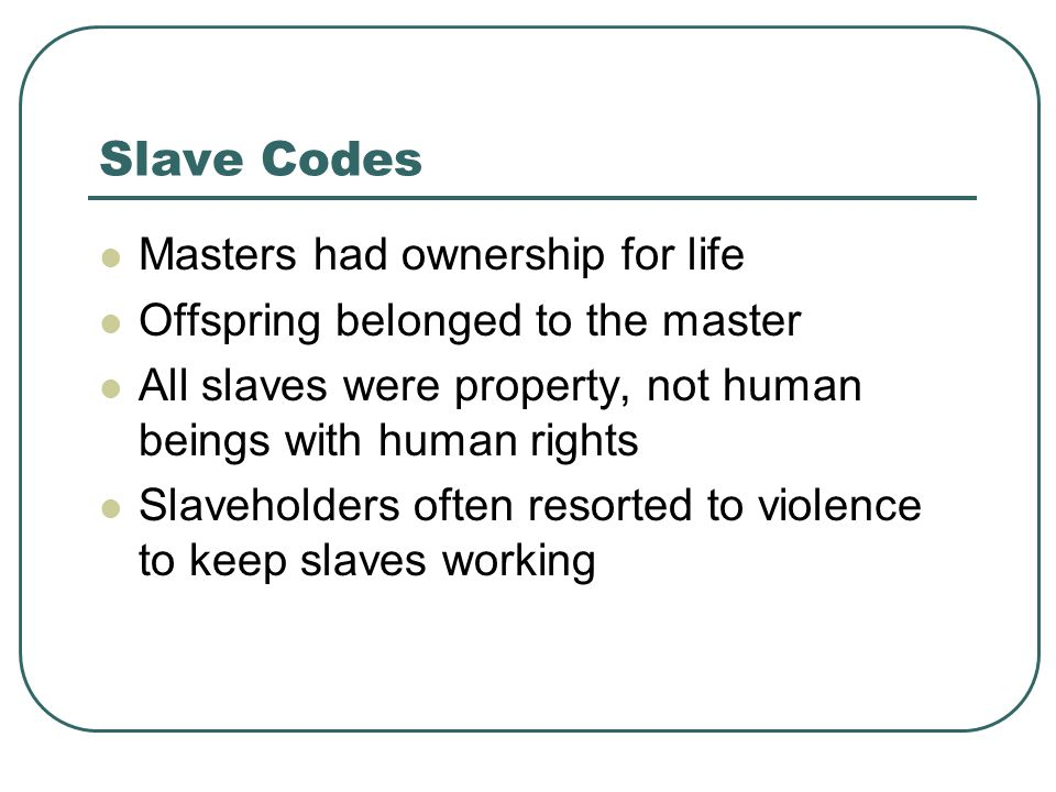 Slavery was strongest in the Chesapeake area (tobacco), then South Carolina (rice & indigo) More than 50% worked on large plantations There were slaves in the North but not as many; they worked on small family farms with rocky soil Controlling slaves in cities was difficult Eventually, the North outlawed slavery Example: Vermont and then others