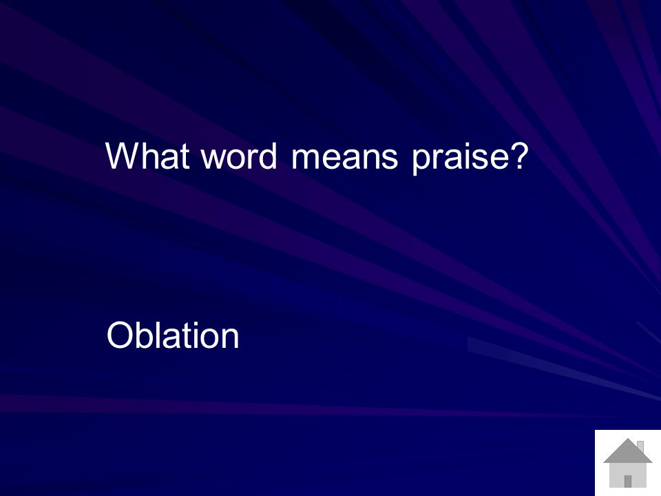 What word means praise? Oblation