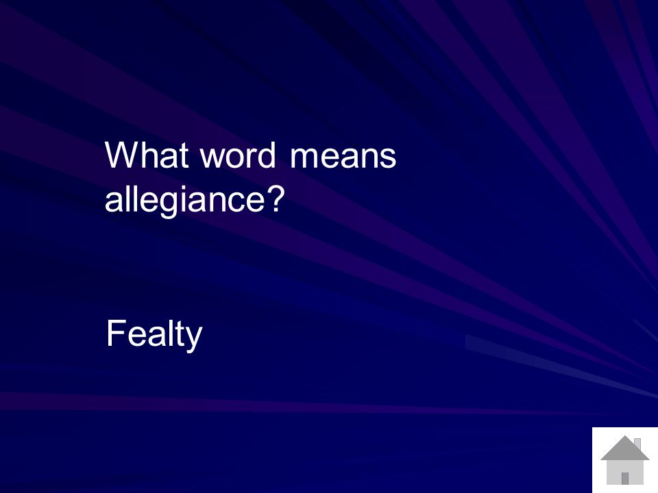 What word means allegiance? Fealty