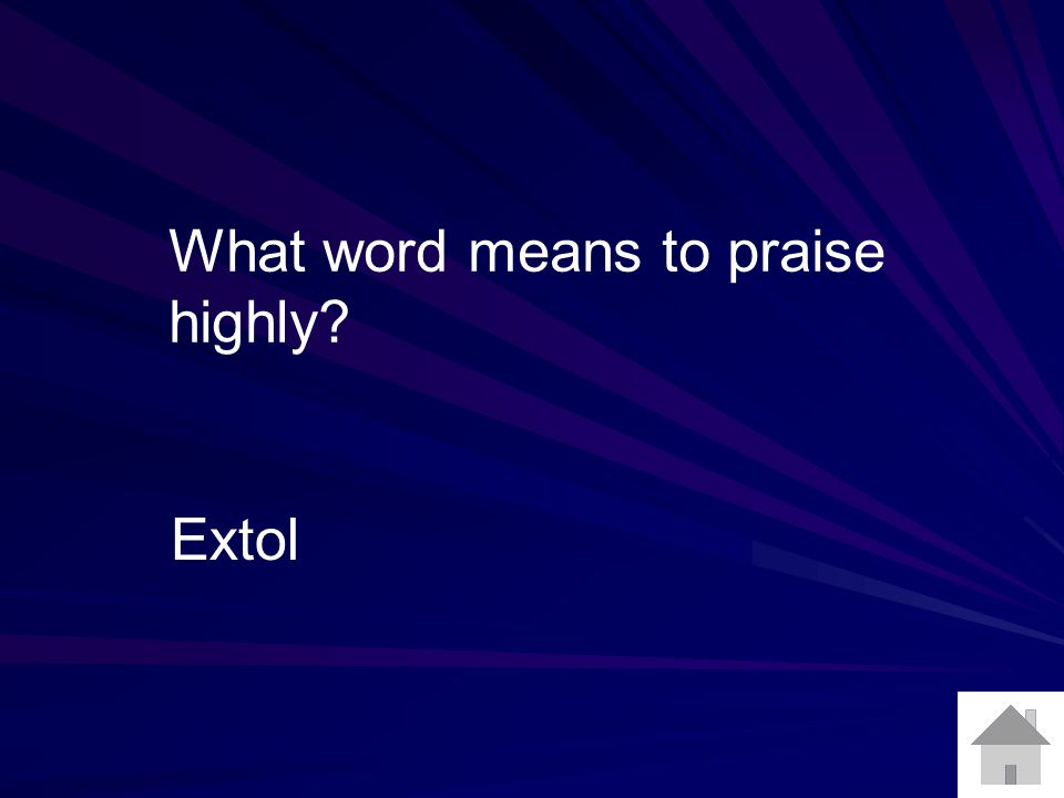 What word means to praise highly Extol
