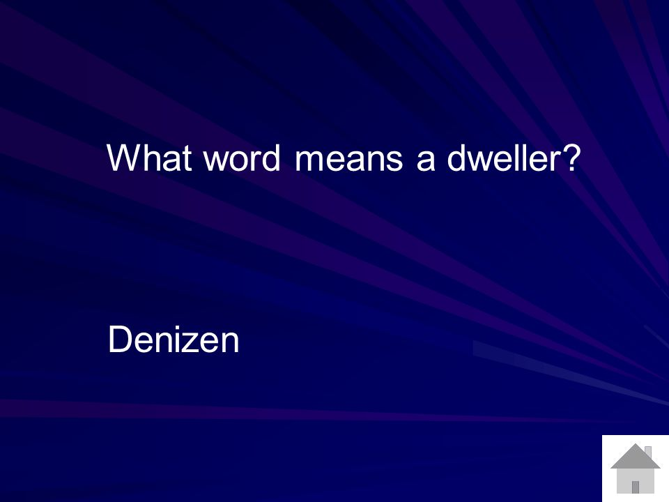 What word means a dweller? Denizen