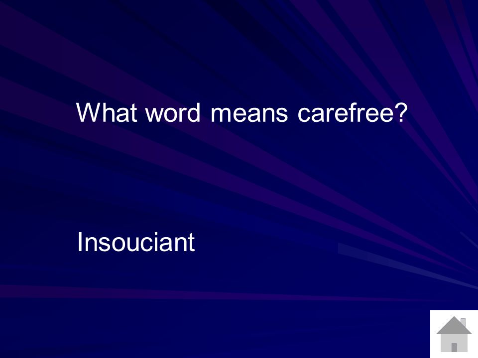 What word means carefree Insouciant