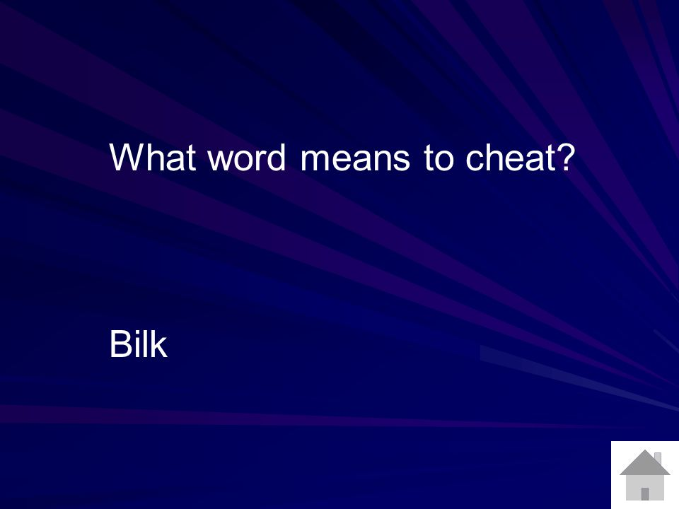 What word means to cheat Bilk