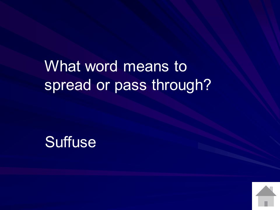 What word means to spread or pass through Suffuse