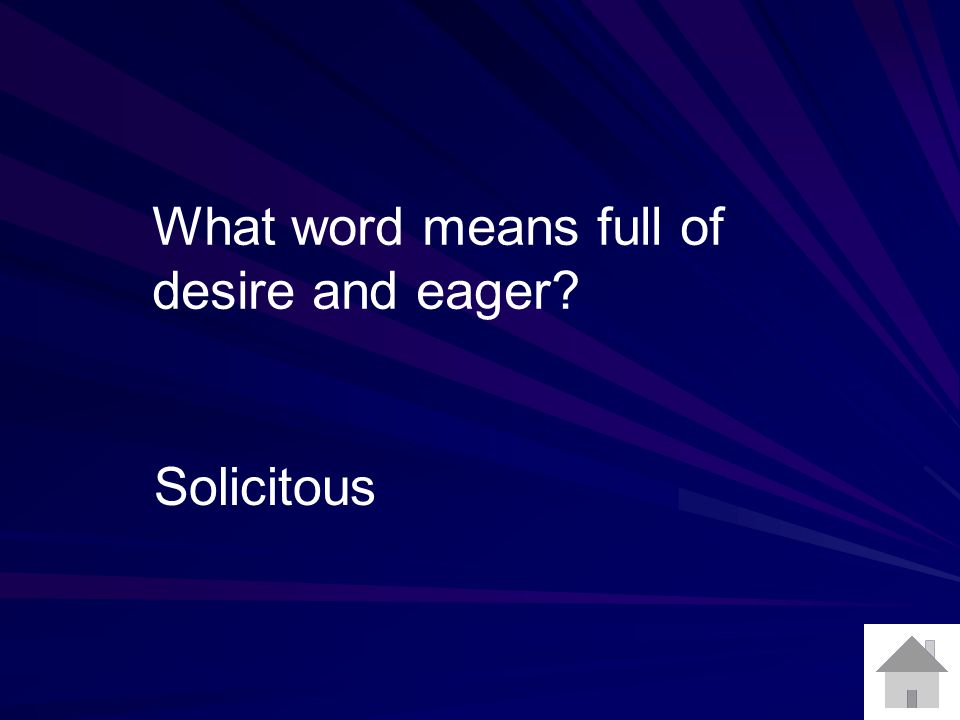 What word means full of desire and eager Solicitous
