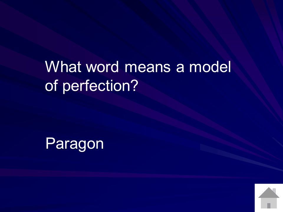 What word means a model of perfection? Paragon