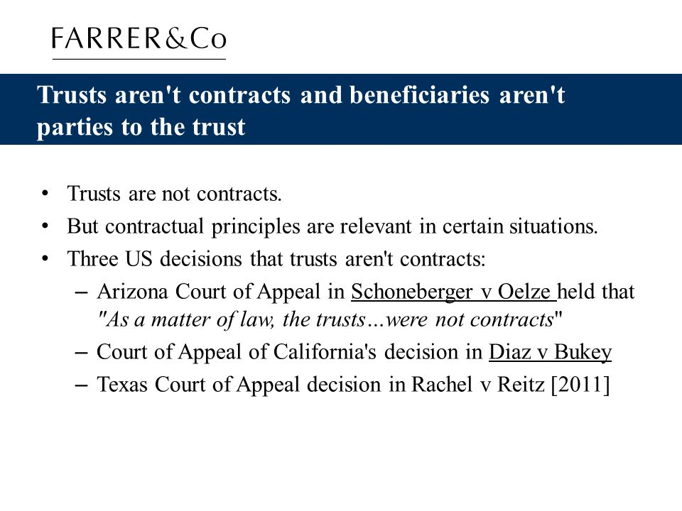 Trusts aren t contracts and beneficiaries aren t parties to the trust Trusts are not contracts.