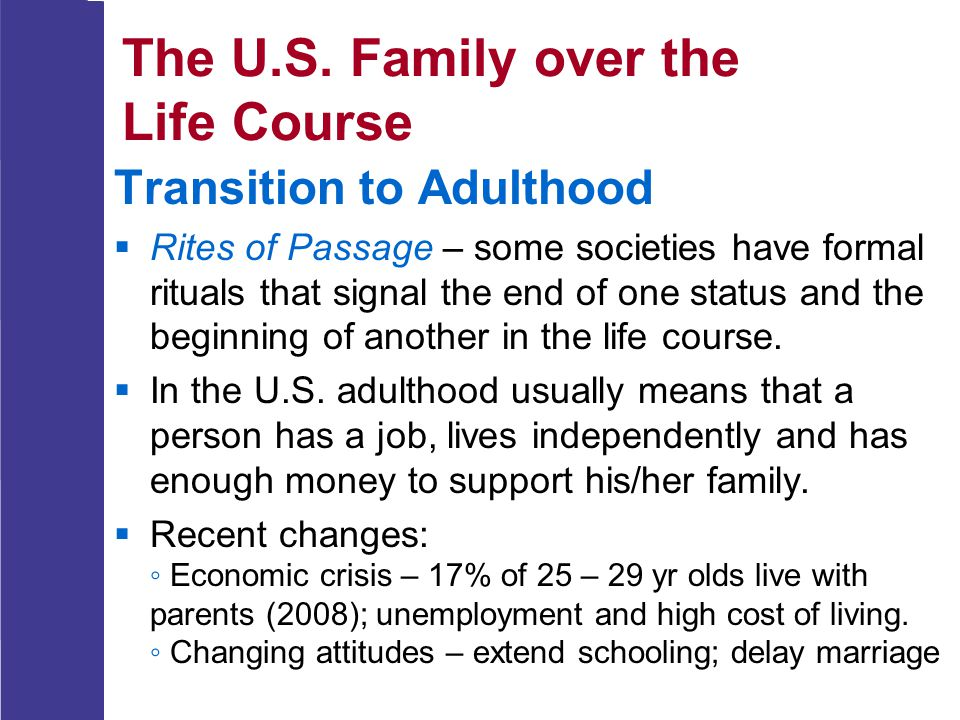 The U.S.Family over the Life Course Early Adulthood  A key issue is deciding whom to marry.