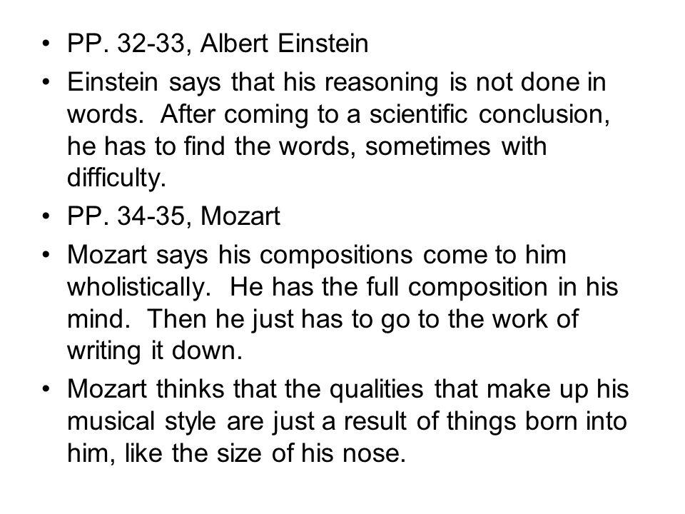 PP. 32-33, Albert Einstein Einstein says that his reasoning is not done in words.