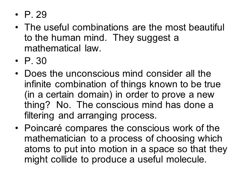 P. 29 The useful combinations are the most beautiful to the human mind.