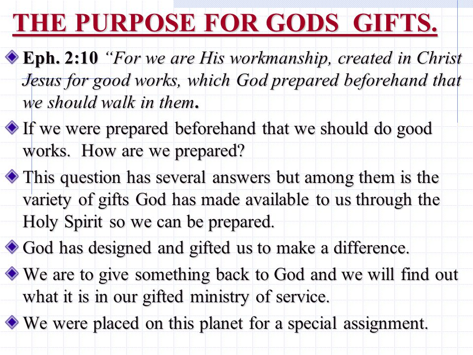 THE PURPOSE FOR GODS GIFTS. Eph.