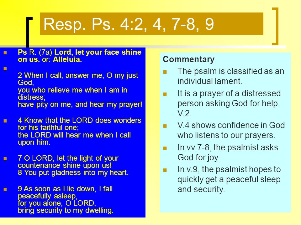 Resp. Ps. 4:2, 4, 7-8, 9 Ps R. (7a) Lord, let your face shine on us.