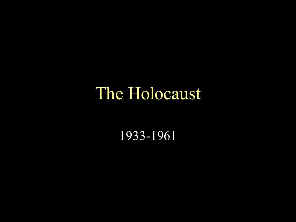 The Holocaust 1933-1961