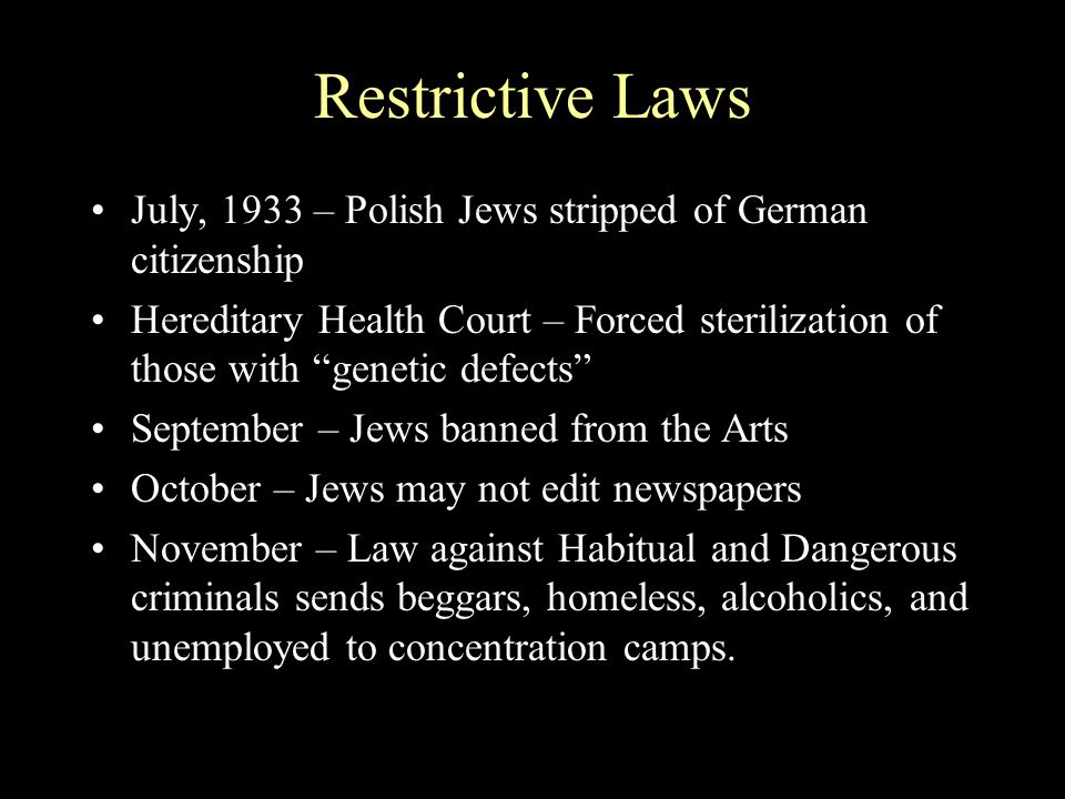 1934 Jan- Jews banned from Labor Union May- Jews excluded from health care July – Jews prohibited from getting legal qualifications Aug – Hindenburg dies, Hitler is Fuhrer - 90% of Germans approve of Hitler and his powers