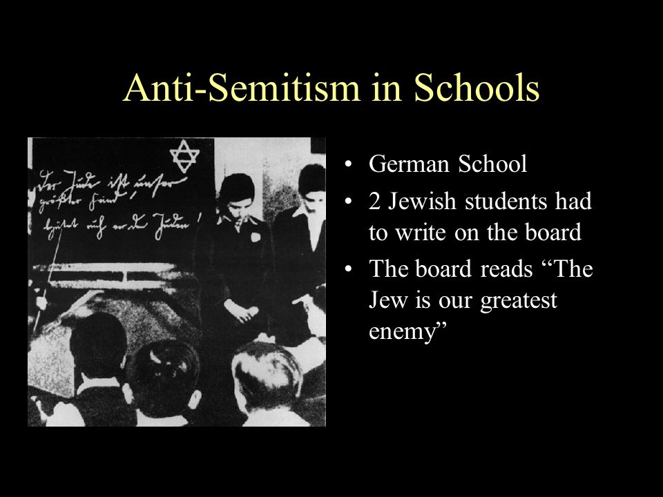 """Anti-Semitism in Schools German School 2 Jewish students had to write on the board The board reads """"The Jew is our greatest enemy"""""""