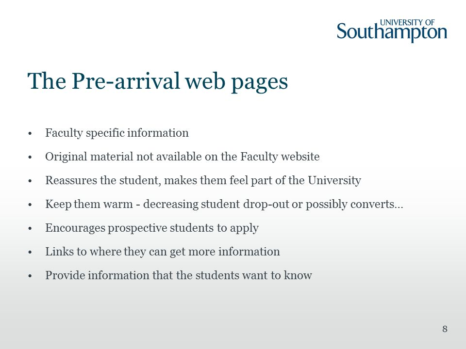The Pre-arrival web pages Faculty specific information Original material not available on the Faculty website Reassures the student, makes them feel p