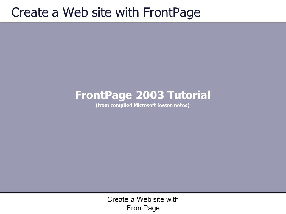 Create a Web site with FrontPage What is a FrontPage Web site.