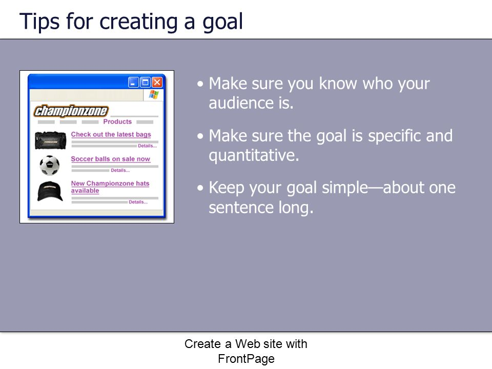 Create a Web site with FrontPage How to create a Web page You learned how to navigate through the FrontPage program by using various views.