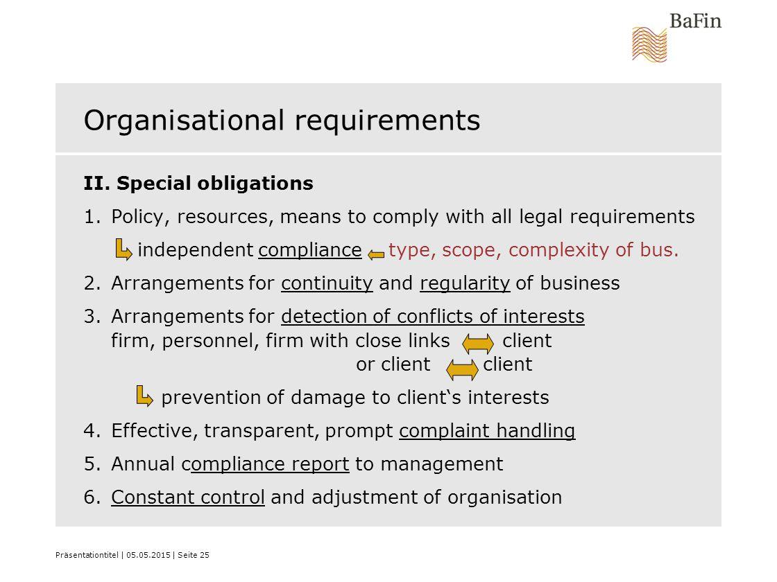 Präsentationtitel | 05.05.2015 | Seite 25 Organisational requirements II.