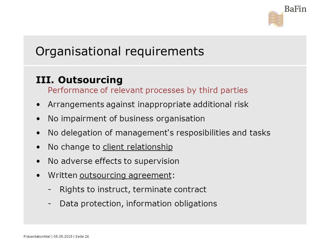 Präsentationtitel | 05.05.2015 | Seite 26 Organisational requirements III.