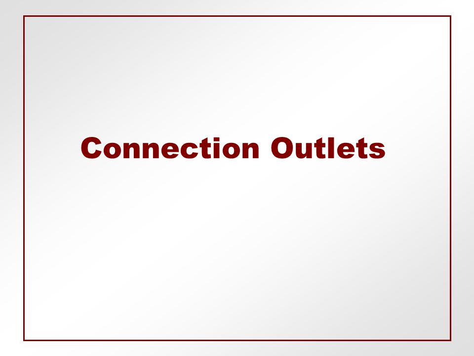 Connection Outlets