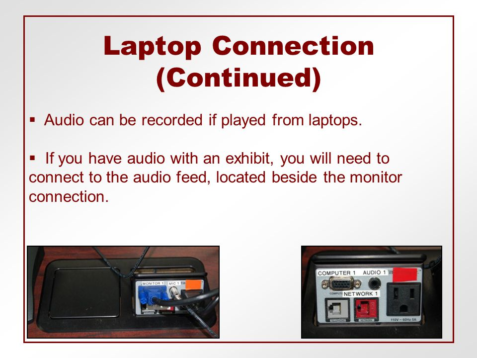  Audio can be recorded if played from laptops.