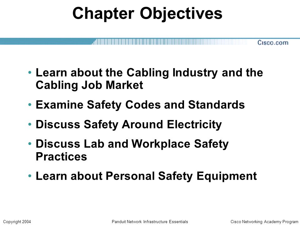 Cisco Networking Academy ProgramCopyright 2005Panduit Network Infrastructure Essentials Hazardous Voltages Hazardous voltages can be found in unfinished spaces and access areas such as those found above ceilings, in equipment rooms, or in telecommunications rooms