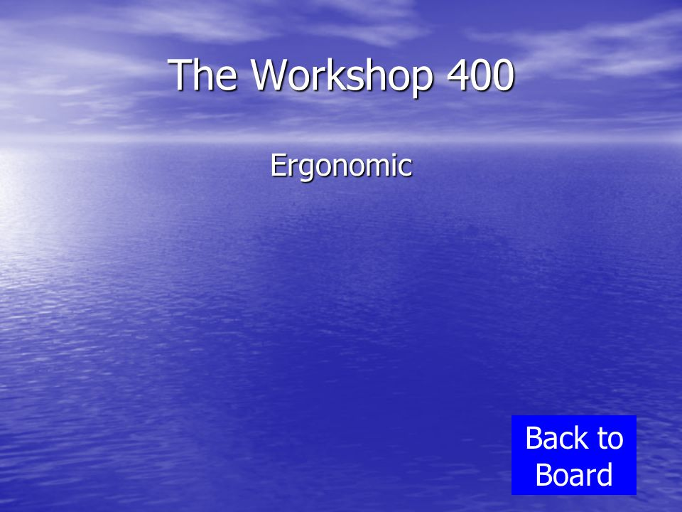 The Workshop 400 Ergonomic Back to Board