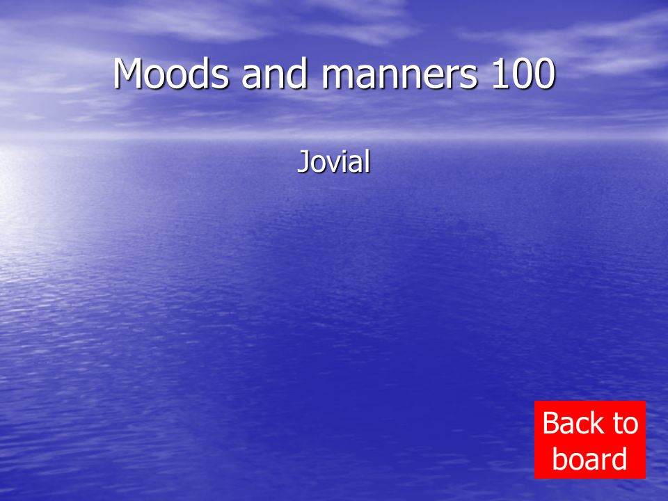 Moods and manners 100 Jovial Back to board