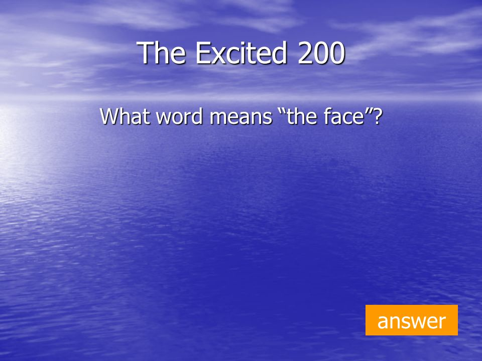The Excited 200 What word means the face answer