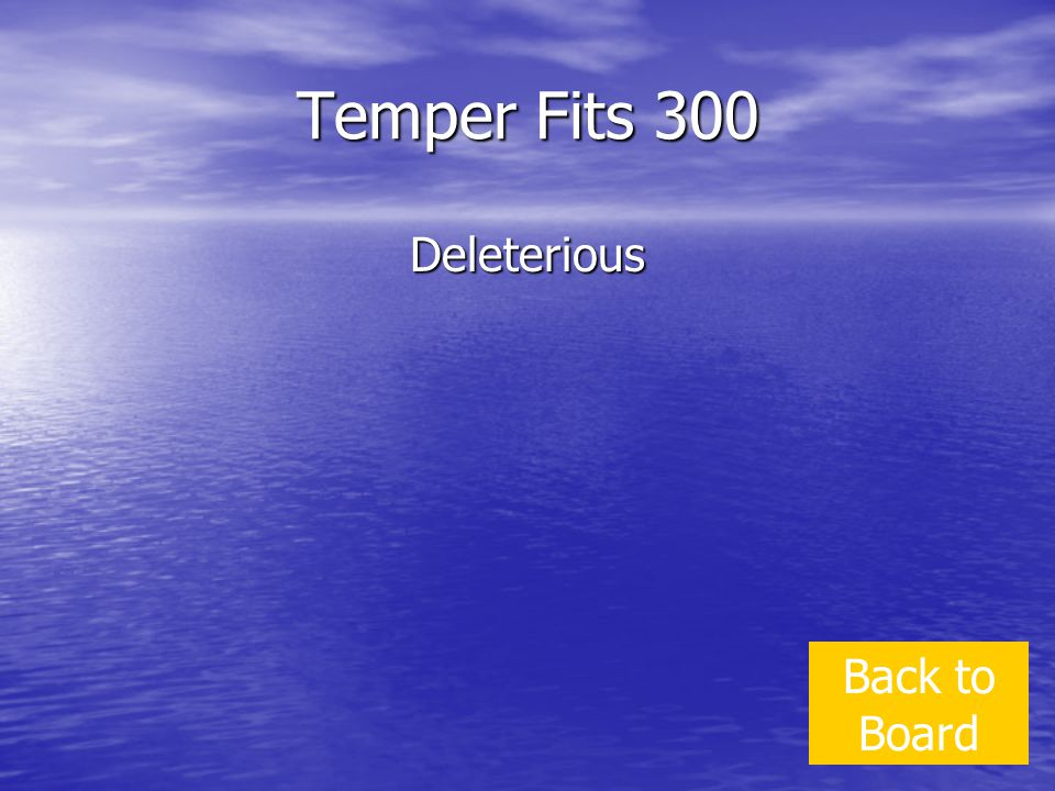 Temper Fits 300 Deleterious Back to Board