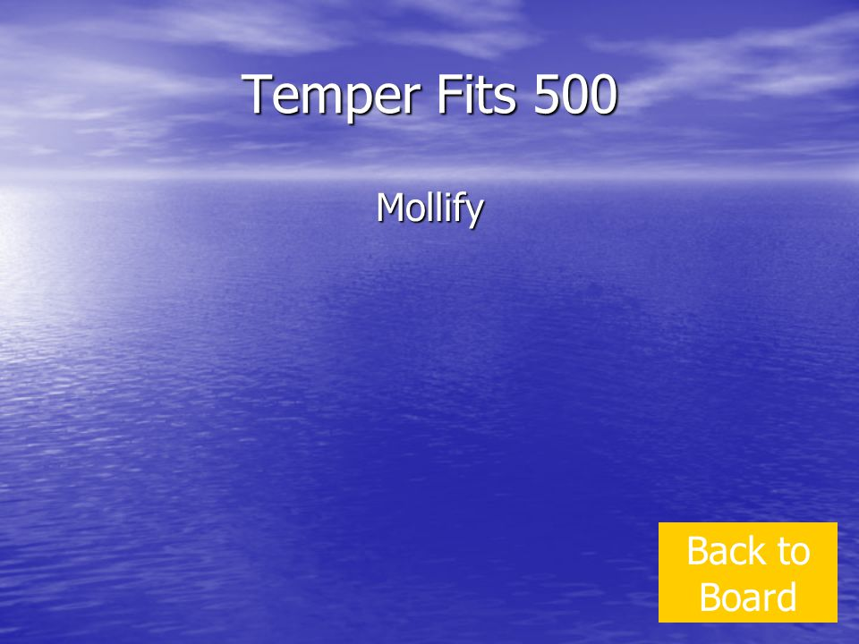 Temper Fits 500 Mollify Back to Board