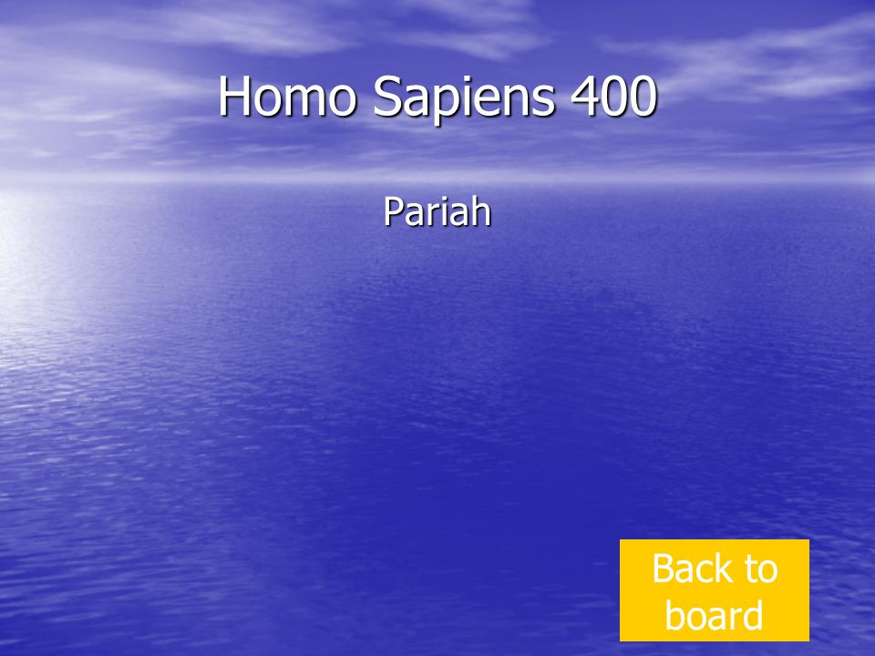 Homo Sapiens 400 Pariah Back to board