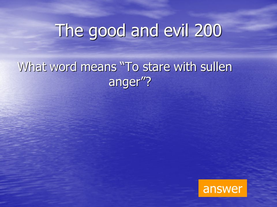 Personal Traits 500 What word means to speak arrogantly ? answer