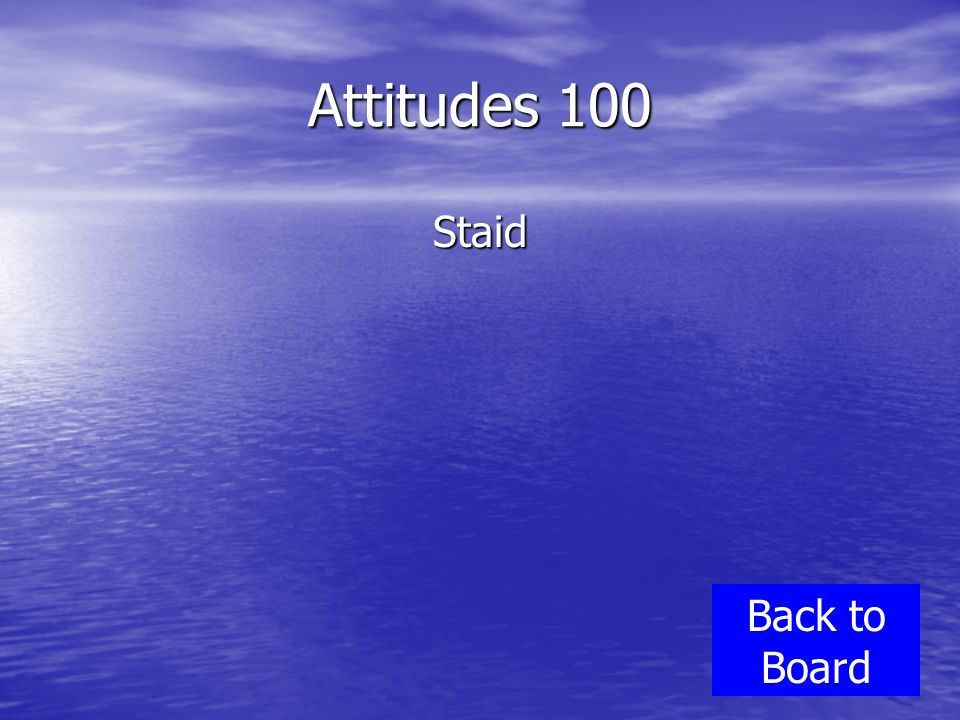 Attitudes 100 Staid Back to Board